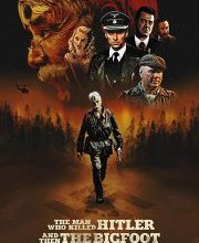 Download The Man Who Killed Hitler and Then the Bigfoot 2018