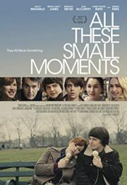 Download the movie All These Small Moments 2018